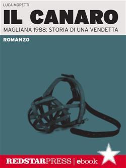 Il Canaro. Magliana 1988: storia di una vendetta
