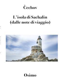 L'isola di Sahalìn (dalle note di viaggio)