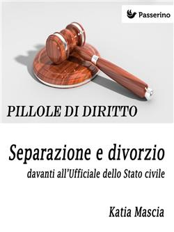 Separazione e divorzio davanti all'Ufficiale dello Stato civile