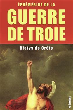 La guerre de Troie : Éphéméride de la Guerre de Troie
