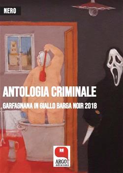 Garfagnana in giallo. Antologia criminale 2018