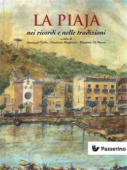 La Piaja nei ricordi e nelle tradizioni. Un quartiere storico della città di Gaeta