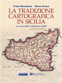 La tradizione cartografica in Sicilia. Le carte della Collezione Zipelli