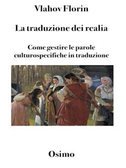 La traduzione dei realia. Come gestire le parole culturospecifiche in traduzione