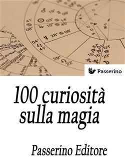 100 curiosità sulla magia