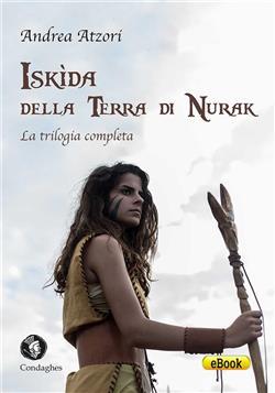Iskìda della terra di Nurak. La trilogia completa