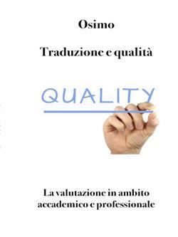 Traduzione e qualità. La valutazione in ambito accademico e professionale