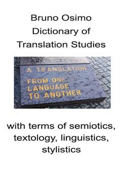 Dictionary of translation studies. With terms of semiotics, psychology textology, linguistics, stylistics