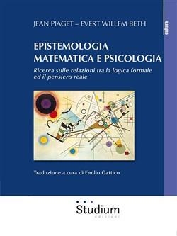 Epistemologia matematica e psicologia. Ricerca sulle relazioni tra la logica formale ed il pensiero reale