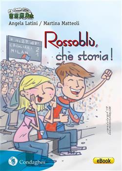 Rossoblù, che storia! Cronaca del Cagliari Calcio