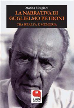La narrativa di Guglielmo Petroni. Tra realtà e memoria