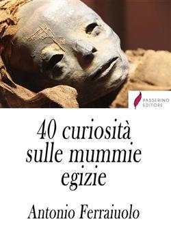 40 curiosità sulle mummie egizie