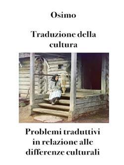 Traduzione della cultura. Problemi traduttivi in relazione alle differenze culturali