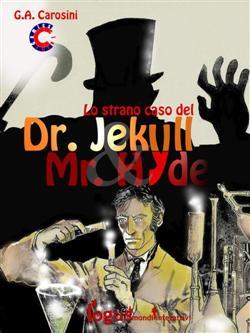 Lo strano caso del Dr. Jekyll & Mr. Hyde di Robert L. Stevenson