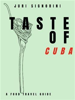 Taste of... Cuba. A food travel guide
