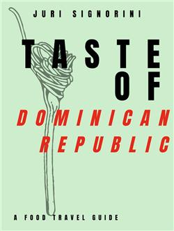Taste of... Dominican Republic. A food travel guide