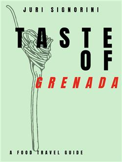 Taste of... Grenada. A food travel guide