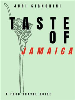 Taste of... Jamaica. A food travel guide