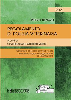 Regolamento di polizia veterinaria. Approvato con D.P.R. 8.2.1954 N.320. Annotato, integrato ed aggiornato al 31 gennaio 2021