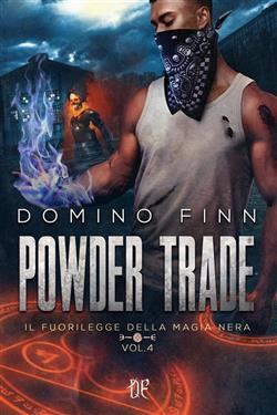 Powder trade. Il fuorilegge della magia nera