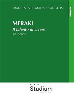 Meraki. Il talento di vivere. 12 incontri