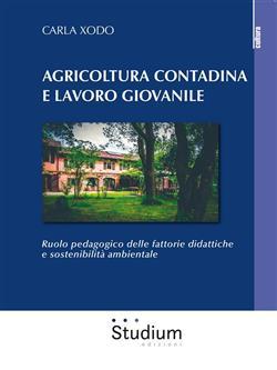 Agricoltura contadina e lavoro giovanile. Ruolo pedagogico delle fattorie didattiche e sostenibilità ambientale