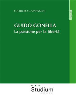 Guido Gonella. La passione per la libertà