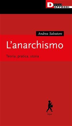 L'anarchismo. Teoria, pratica, storia