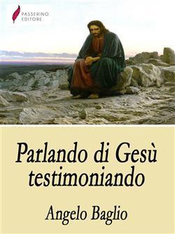 Parlando di Gesù testimoniando