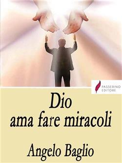 Dio ama fare miracoli