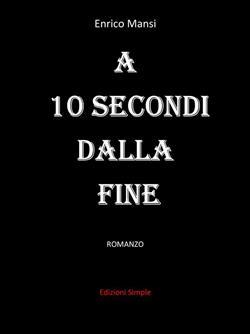 A 10 secondi dalla fine