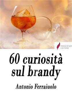 60 curiosità sul brandy