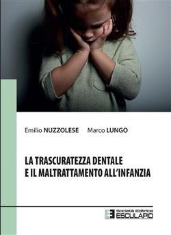 La trascuratezza dentale e il maltrattamento all'infanzia
