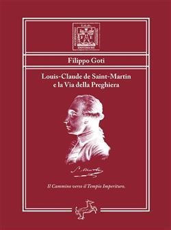 Louis-Claude de Saint-Martin e la via della preghiera. Il cammino verso il tempio imperituro