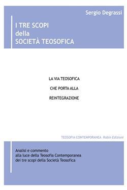 I tre scopi della società teosofica. La via teosofica che porta alla reintegrazione