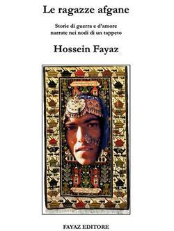 """Le ragazze afgane. """"Storie di guerra e d'amore narrate nei nodi di un tappeto"""""""