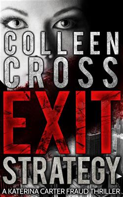 Exit strategy. A Katerina Carter fraud thriller