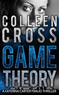 Game theory. A Katerina Carter fraud thriller