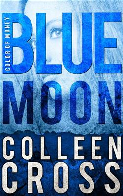 Blue moon. Color of money