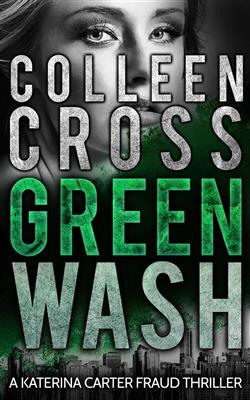 Greenwash. A Katerina Carter Fraud Thriller