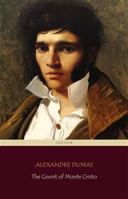 The count of Monte Cristo. The 100 greatest novels of all time