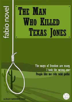 The Man Who Killed Texas Jones