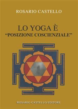 """Lo yoga è """"posizione coscienziale"""""""
