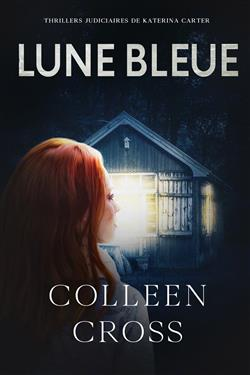 Lune bleue - La Couleur de l'argent :  Enquêtes criminelles de Katerina Carter