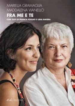 Fra me e te. Madre e figlia si scrivono: pensieri, passioni, femminismi