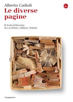 Le diverse pagine. Il testo letterario tra scrittore, editore, lettore