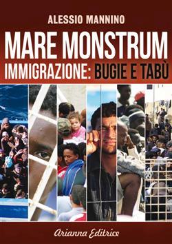Mare monstrum. Immigrazione. Bugie e tabù