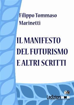 Il manifesto del futurismo e altri scritti