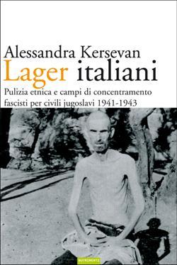 Lager italiani. Pulizia etnica e campi di concentramento fascisti per civili jugoslavi 1941-1943