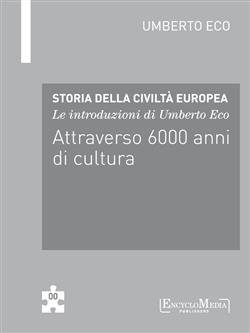 Le introduzioni di Umberto Eco. Attraverso 6000 anni di cultura